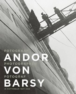 Andor Von Barsy - in Rotterdam 1927-1942 (Paperback)