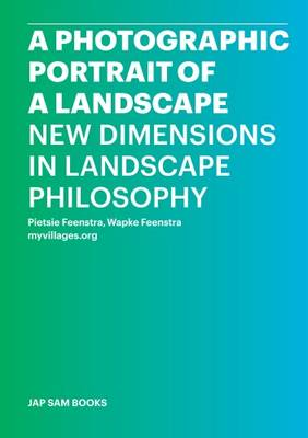 A Photographic Portrait of a Landscape - New Dimensions in Landscape Philosophy (Paperback)
