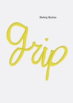 Hedwig Houben - Grip (Hardback)