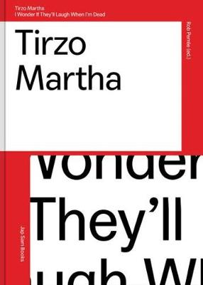 Tirzo Martha - I Wonder If They'll Laugh When I'm Dead (Paperback)