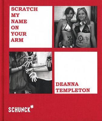 Deanna Templeton - Scratch My Name on Your Arm (Hardback)