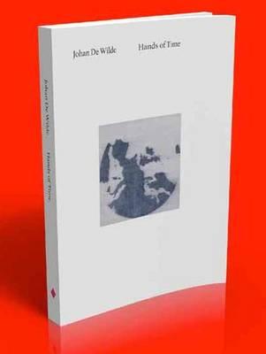 Johan De Wilde Hands of Time (Paperback)
