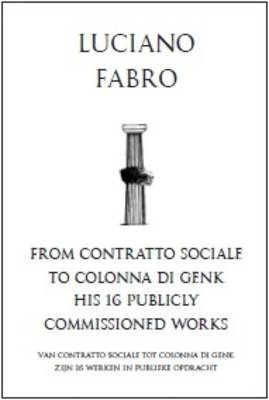 Luciano Fabro: from Contratto Sociale to Colonna Di Genk (Hardback)