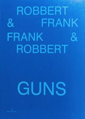 Robbert & Frank, Frank & Robbert - Guns (Paperback)
