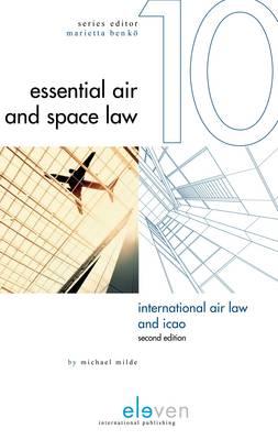 International Air Law and ICAO (Hardback)