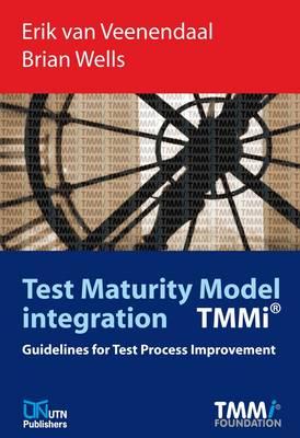 Test Maturity Model Integration: Guidelines for Test Process Improvement (Hardback)