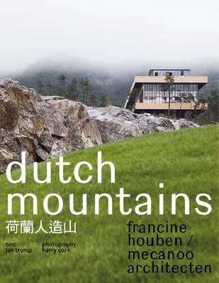Francine Houben / Mecanoo Architecten - Dutch Mountains (Paperback)