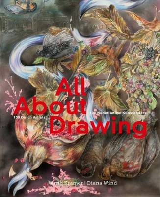 All About Drawing - 100 Dutch Artists (Hardback)