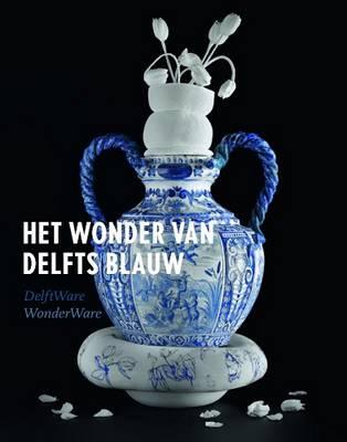Delft Ware: Wonder Ware (Hardback)