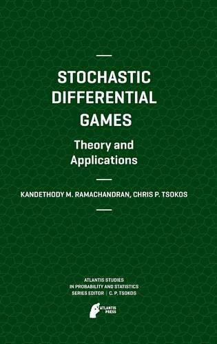 Stochastic Differential Games. Theory and Applications - Atlantis Studies in Probability and Statistics 2 (Hardback)