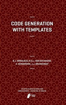 Code Generation with Templates - Atlantis Studies in Computing 1 (Hardback)