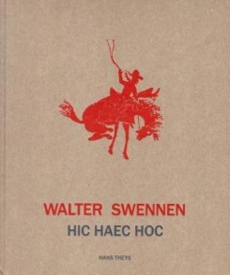 Walter Swennen - Hic Haec Hoc (Hardback)