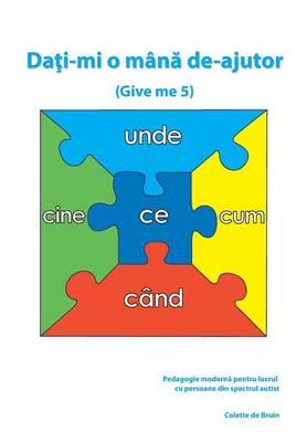 Da I-Mi O Man de-Ajutor: Pedagogie Mordern Pentru Lucru Cu Persoane Din Spectrul Autist (Paperback)