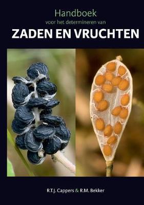 Handboek voor het determineren van zaden en vruchten - Groningen Archaeological Studies 22 (Hardback)