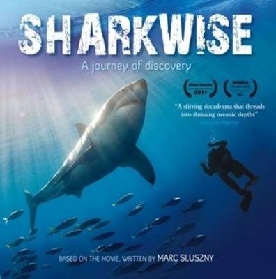 Sharkwise: A Journey of Discovery (Hardback)