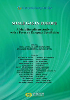 European Energy Studies, Volume 5: Shale Gas in Europe: A multidisciplinary analysis with a focus on European specificities (Hardback)