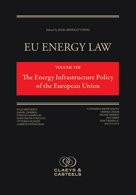 EU Energy Law, Volume 8: The Energy Infrastructure Policy of the European Union (Hardback)