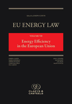 EU Energy Law, Volume 7: Energy Efficiency in the European Union (Hardback)