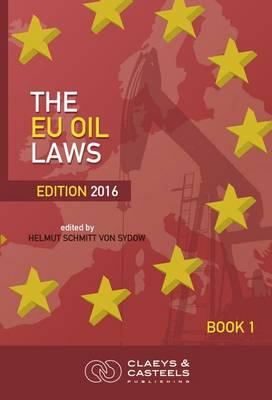 EU Oil Laws: EU GEO Laws, Volume 3: The EU Oil Laws Volume 3 (Paperback)