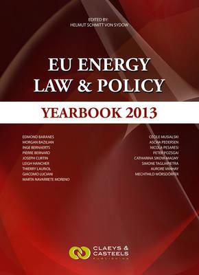 EU Energy Law, Volume 5: EU Energy Law & Policy Yearbook 2013 (Hardback)