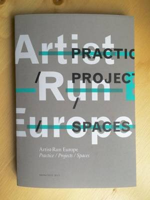 Artist-Run Europe: Practice/Projects/Spaces - OMP 127 (Paperback)