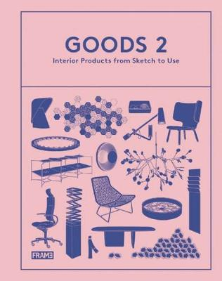 Goods 2: Interior Products from Sketch to Use - Goods (Hardback)