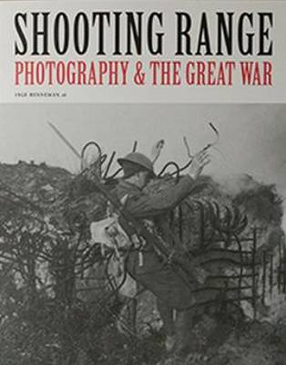 Shooting Range: Photography & the Great War (Paperback)