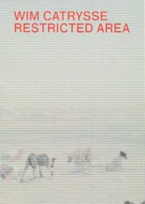 Wim Catrysse - Restricted Area (Paperback)