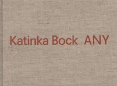 Katinka Bock - Any (Hardback)
