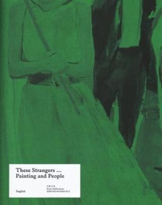These Strangers... Painting and People (Paperback)