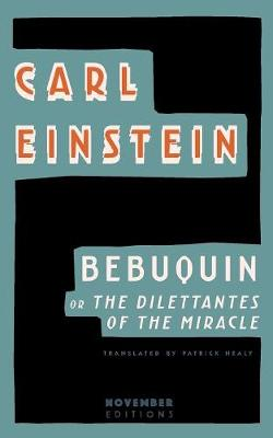 Bebuquin: Or the Dilettantes of the Miracle (Paperback)