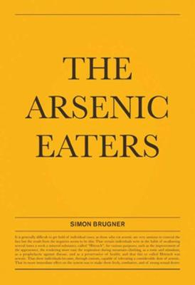 Simon Brugner - The Arsenic Eaters (Paperback)