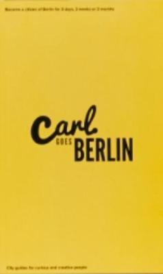 Carl Goes Berlin - Carl Goes (Paperback)