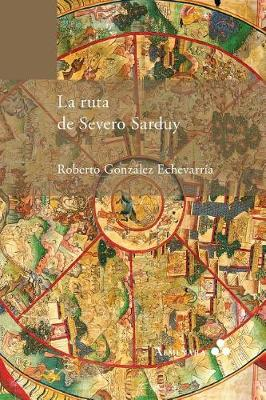 La Ruta de Severo Sarduy (Paperback)