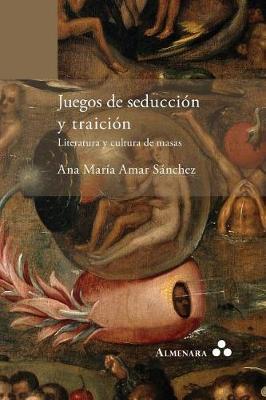 Juegos de seduccion y traicion. Literatura y cultura de masas (Paperback)