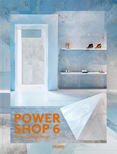 Powershop 6: New Retail Design - Powershop (Hardback)