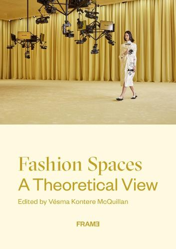 Fashion Spaces: A Theoretical View (Paperback)