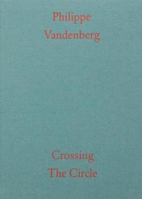 Philippe Vandenberg: Crossing the Circle (Paperback)