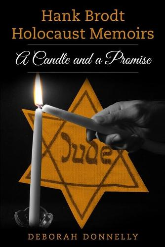 Hank Brodt Holocaust Memoirs: A Candle and a Promise (Paperback)