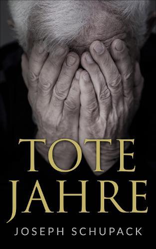Tote Jahre: Eine Judische Leidensgeschichte (Paperback)