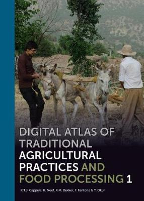 Digital Atlas of Traditional Agricultural Practices and Food Processing - Groningen Archaeological Studies 30 (Hardback)