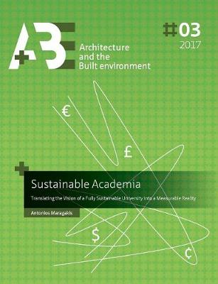 Sustainable Academia: Translating the Vision of a Fully Sustainable University Into a Measurable Reality (Paperback)