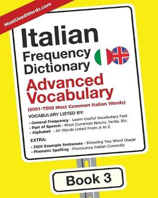 Italian Frequency Dictionary - Advanced Vocabulary: 5001-7500 Most Common Italian Words - Italian-English 3 (Paperback)