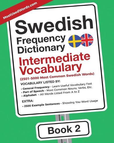 Swedish Frequency Dictionary - Intermediate Vocabulary: 2501-5000 Most Common Swedish Words - Swedish-English 2 (Paperback)