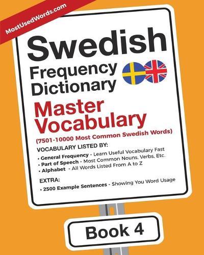 Swedish Frequency Dictionary - Master Vocabulary: 7501-10000 Most Common Swedish Words - Swedish-English 4 (Paperback)