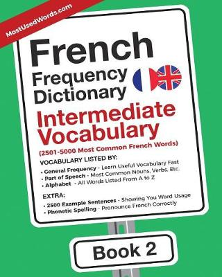 French Frequency Dictionary - Intermediate Vocabulary: 2501-5000 Most Common French Words - French-English 2 (Paperback)