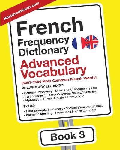 French Frequency Dictionary - Advanced Vocabulary: 5001-7500 Most Common French Words - French-English 3 (Paperback)