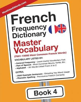 French Frequency Dictionary - Master Vocabulary: 7501-10000 Most Common French Words - French-English 4 (Paperback)