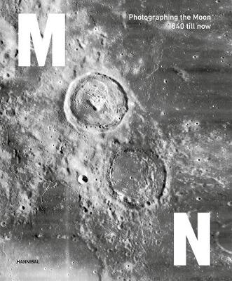 Moon: Photographing the Moon 1840-Now (Hardback)
