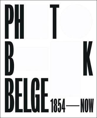 Photobook Belge: 1854 - Now (Hardback)